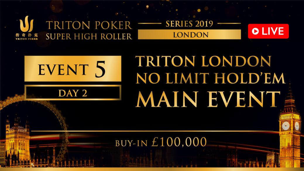Triton London 2019 Event 5 Day 2 Live Now